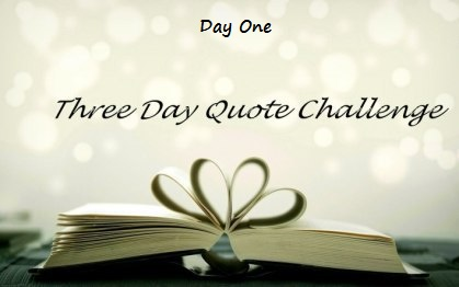 Three Day Quote Challenge Day One