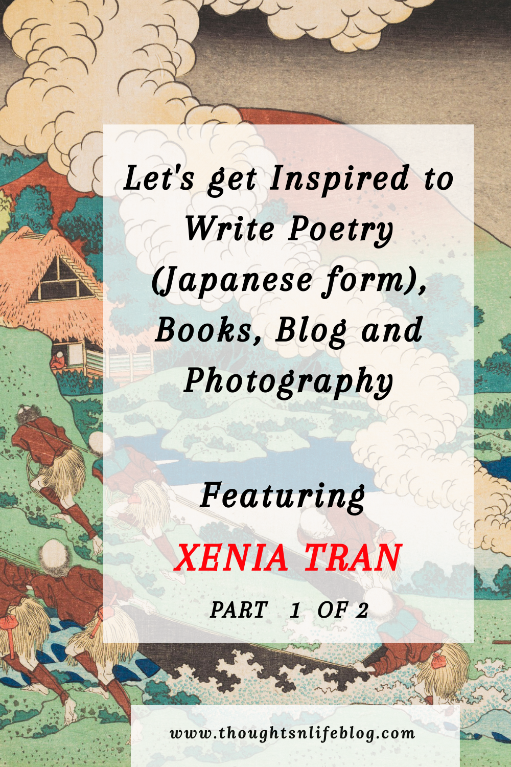 Let's Get Inspired by –Xenia Tran – Part 1 of 2